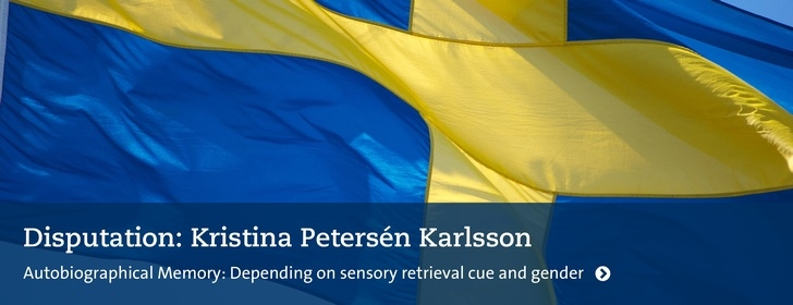 Disputationsflagga: Kristina Petersén Karlsson: Autobiographical Memory