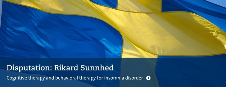 Disputationsflagga: Rikard Sunnhed: Cognitive therapy and behavioral therapy for insomnia disorder